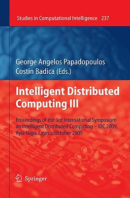Intelligent Distributed Computing III By Papadopoulos, George Angelos (EDT)/ Badica, Costin (EDT)